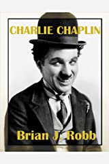 Charlie Chaplin: A Centenary Celebration (Silent Clowns Book 1) (English Edition) eBook Kindle