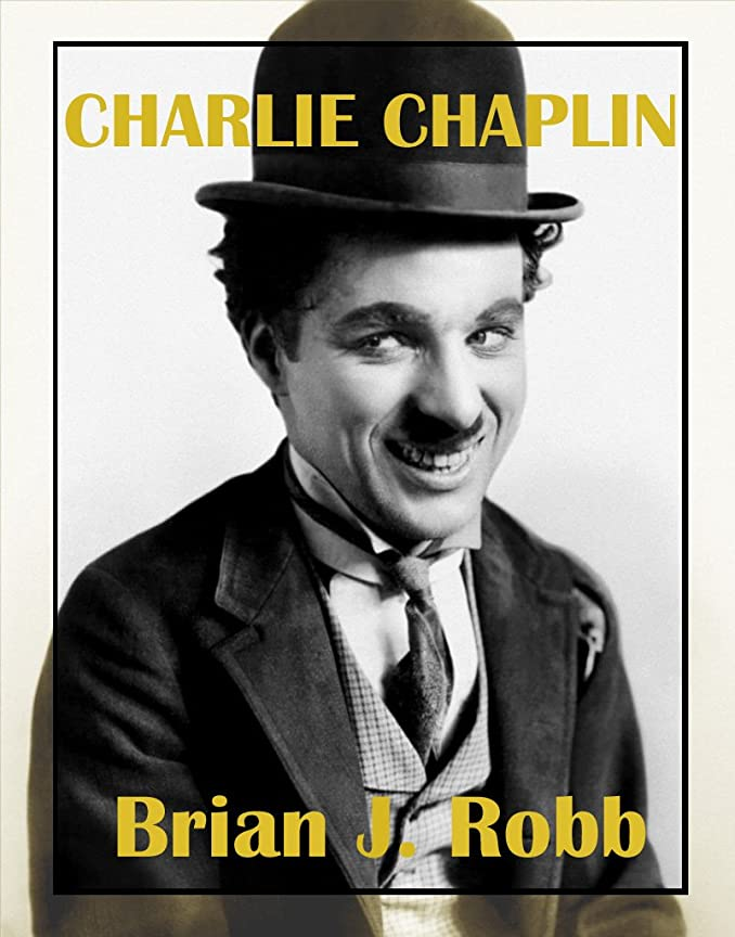 二層ロープ契約Charlie Chaplin: A Centenary Celebration (Silent Clowns Book 1) (English Edition)