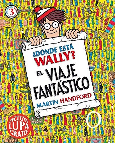 ¿Dónde está Wally? El viaje fantástico (Colección ¿Dónde está Wally?):...