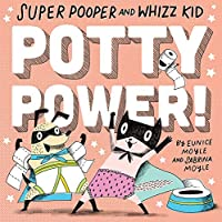 Super Pooper and Whizz Kid: Potty Power! (Hello!lucky Book)