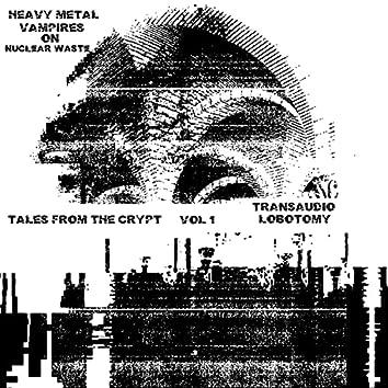 Tales From The Crypt - Transaudio Lobotomy, Vol. 1