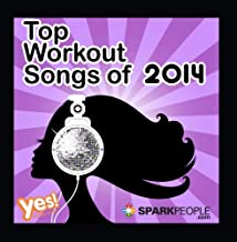 Sparkpeople - Top Workout Songs of 2014 60 Min. Non-Stop Workout Mix @ 132bpm