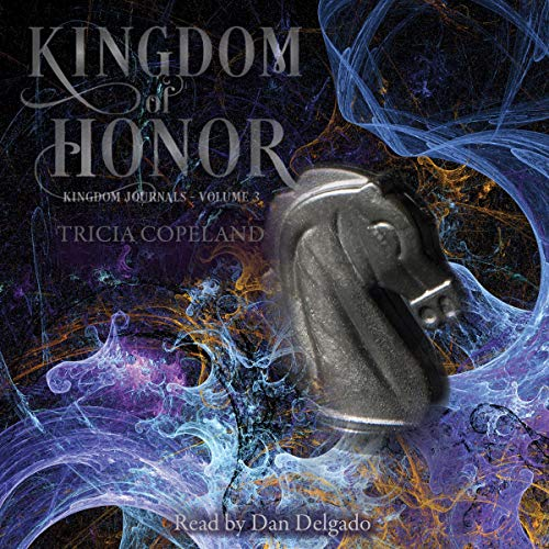 Kingdom of Honor Audiobook By Tricia Copeland cover art
