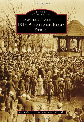 Lawrence and the 1912 Bread and Roses Strike (Images of America)
