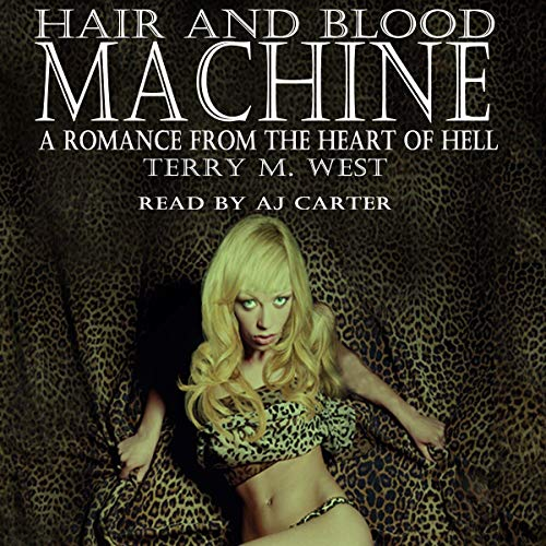 Hair and Blood Machine Audiobook By Terry M. West cover art