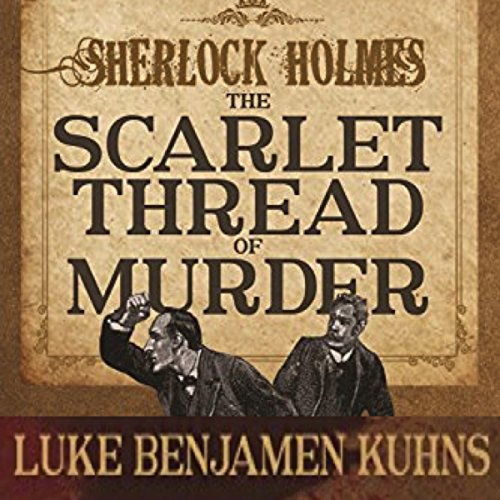Sherlock Holmes and the Scarlet Thread of Murder cover art