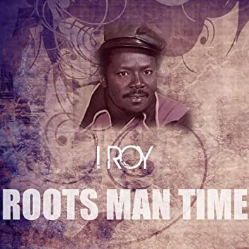 Roots Man Time