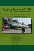 Terrian Journals' NSR: Not Spying, ...Really!: Accidental encounters with secrecy and a world of insecurities