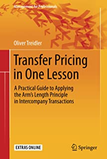 Transfer Pricing in One Lesson: A Practical Guide to Applying the Arm's Length Principle in Intercompany Transactions