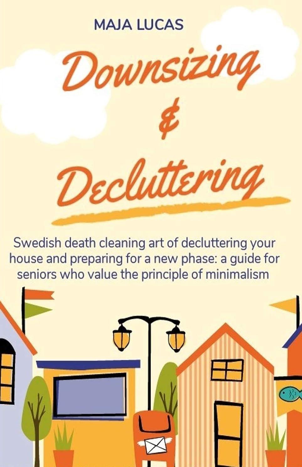 状態有効化エレベーターDownsizing & Decluttering: Swedish death cleaning art of decluttering your house and preparing for a new phase: a guide for seniors who value the principle of minimalism