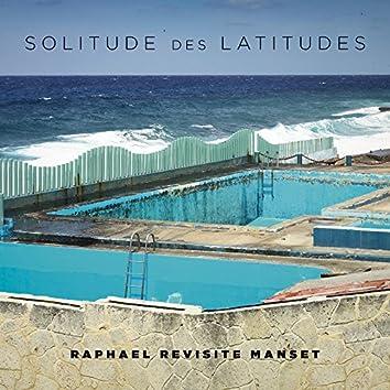 Solitude des latitudes (Raphaël revisite Manset)