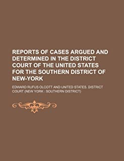 Reports of Cases Argued and Determined in the District Court of the United States for the Southern District of New-York (V...