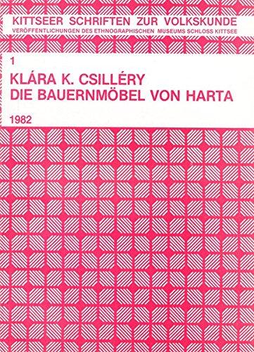 Die Bauernmöbel von Harta: Erläuterungen zur Möbelstube der Ungarn-Deutschen in der Sammlung des Ethnographischen Museums Schloss Kittsee (Kittseer Schriften zur Volkskunde)