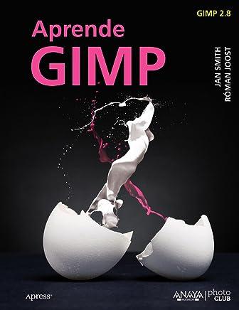 Aprende GIMP / GIMP for Absolute Beginners