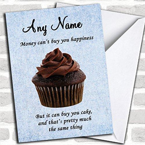 Grappig geld Cant kopen Geluk Cake Aangepaste Verjaardag Groeten Kaart- Verjaardagskaarten/Grappige & Spoof Verjaardagskaarten