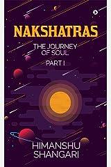 Nakshatras Part 1 : The Journey of Soul Kindle Edition
