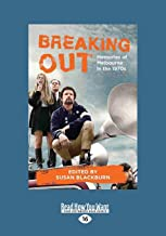 Breaking Out: Memories of Melbourne in the 1970s(Large Print 16pt)