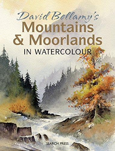 David Bellamy's Mountains & Moorlands in Watercolour