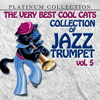 The Very Best Cool Cats Collection of Jazz Trumpet, Vol. 5