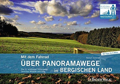 Mit dem Fahrrad über Panoramawege im Bergischen Land. Die 11 schönsten Höhenwege zwischen Wupper und Sieg