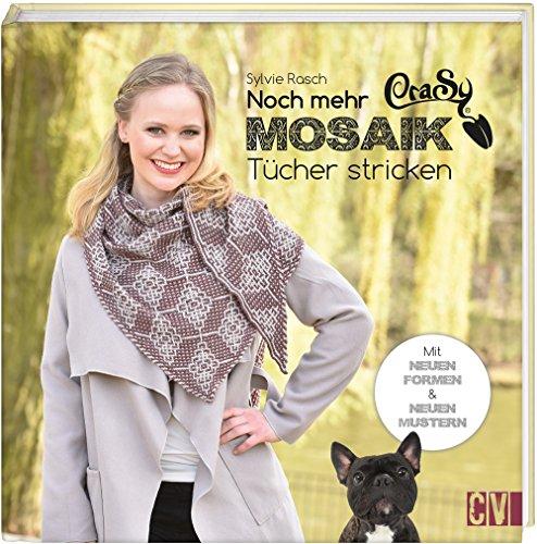 Noch mehr CraSy-Mosaik-Tücher stricken: Neue Formen & neue Muster