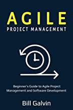 Agile Project Management: Beginner's Guide to Agile Project Management and Software Development (Lean Six)