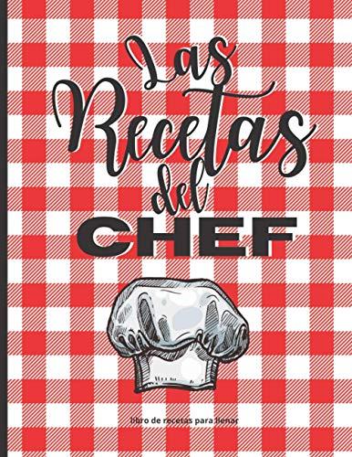 Las Recetas del Chef: Libro de recetas en blanco   Cuaderno para completar   Hasta 50 recetas   Indice   Páginas numeradas   Gran Formato grande 21,6x27,9 cm