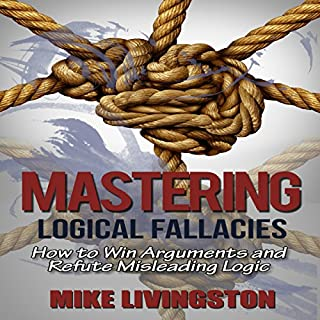 Mastering Logical Fallacies audiobook cover art