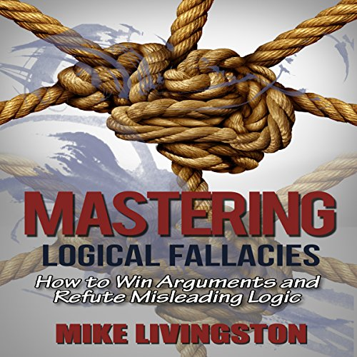 Mastering Logical Fallacies cover art