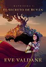 El Secreto de Buyán: Novela adictiva de aventuras y fantasía juvenil (Matrioska nº 1)