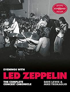 Evenings with Led Zeppelin: The Complete Concert Chronicle (Revised and Expanded Edition)