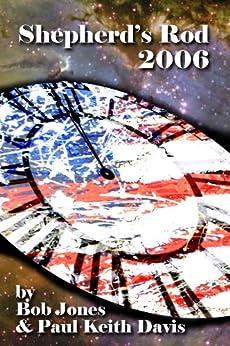 [Bob Jones, Paul Keith Davis, Lyn Kost]のShepherd's Rod 2006 (English Edition)