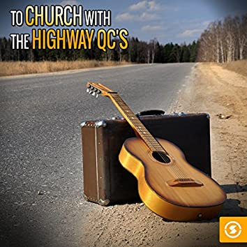 To Church with The Highway Q.C.'s