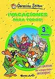 ¡Vacaciones para todos! 3: ¡Los cuadernos de verano más divertidos!: 1 (Aprende con Stilton)