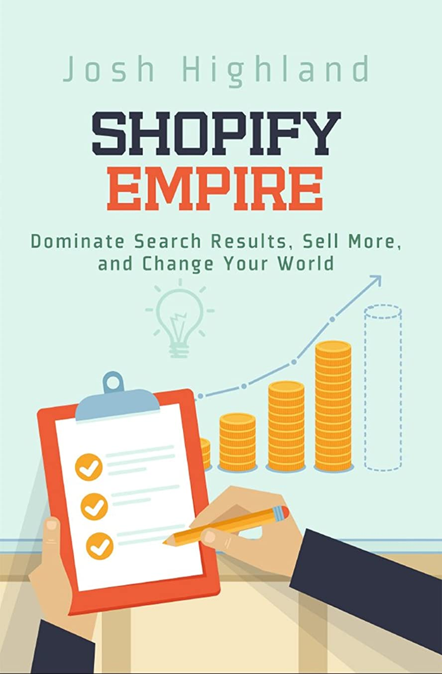 乗って巨大な刑務所Shopify Empire: Dominate Search Results, Sell More, and Change Your World (English Edition)