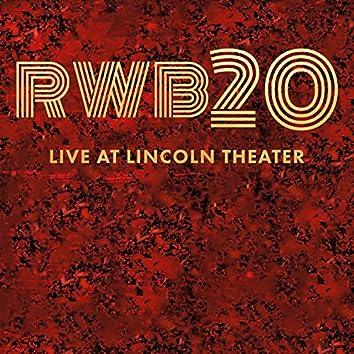 RWB20 Live at Lincoln Theater