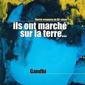 """Ils ont marché sur la terre, Vol. 2 (Gandhi : Un père sans successeur) [Collection """"Figures croyantes du 20ème siècle""""]"""