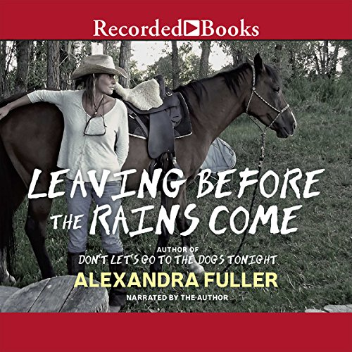 Leaving Before the Rains Come audiobook cover art