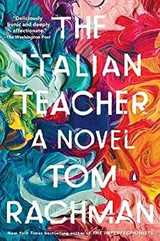 The Italian Teacher: A Novel by [Tom Rachman]