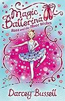 Rosa and the Three Wishes: Rosa's Adventures (Magic Ballerina)