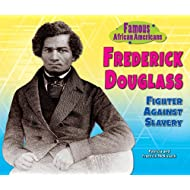 Frederick Douglass: Fighter Against Slavery (Famous African Americans)