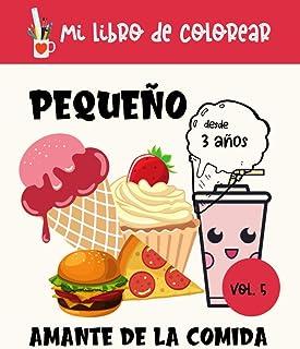 Pequeño amante de la comida: Mi libro para colorear Vol. 5, 20 dibujos para niños   Libro para colorear Pasteles, comida, ...