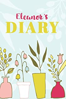 Eleanor's Diary: Cute Personalized Diary / Notebook / Journal/ Greetings / Appreciation Quote Gift (6 x 9 - 110 Blank Line...
