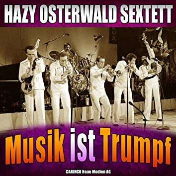 Hazy Osterwald Sextett - Musik ist Trumpf