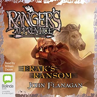 Erak's Ransom: Ranger's Apprentice, Book 5     Ranger's Apprentice, Book 5              By:                                                                                                                                 John Flanagan                               Narrated by:                                                                                                                                 William Zappa                      Length: 12 hrs and 3 mins     60 ratings     Overall 4.9