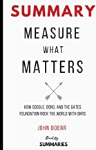 Summary: Measure What Matters by John Doerr: How Google, Bono, and the Gates Foundation Rock the World with Okrs