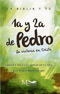 1a y 2a de Pedro: La Victoria en Cristo : La Biblia y tú. Conoce y aplica la verdad en tu vida