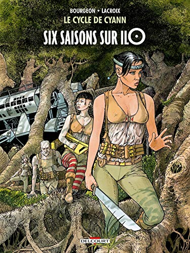 Le Cycle de Cyann T02: Six saisons sur Ilo