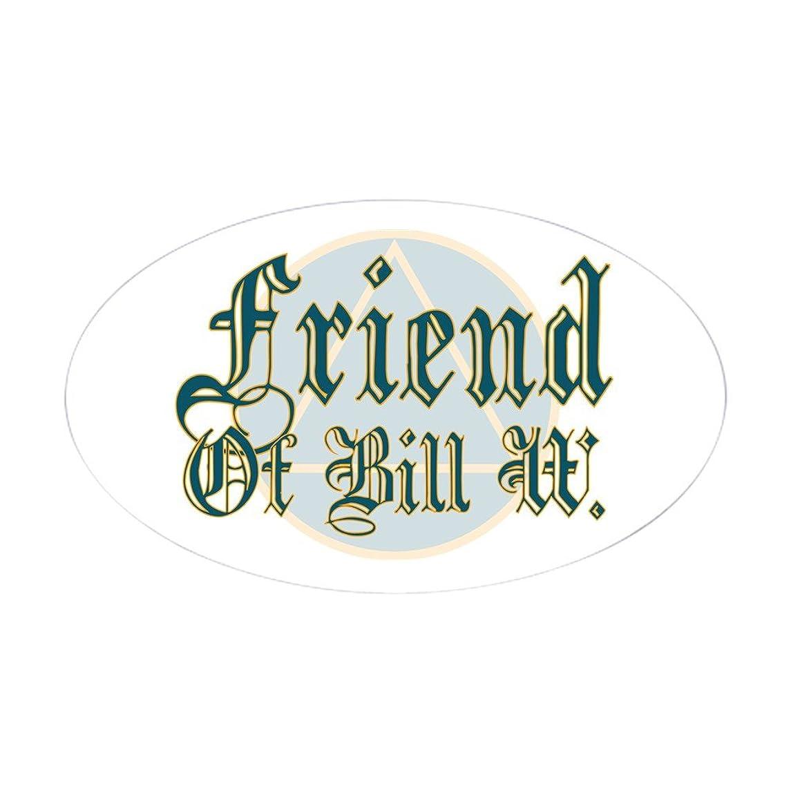 CafePress Friend Of Bill W Oval Sticker Oval Bumper Sticker, Euro Oval Car Decal