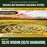 Celtic Wisdom (Celtic Shamanism)